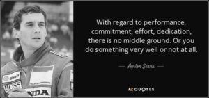 quote-with-regard-to-performance-commitment-effort-dedication-there-is-no-middle-ground-or-ayrton-senna-91-60-37