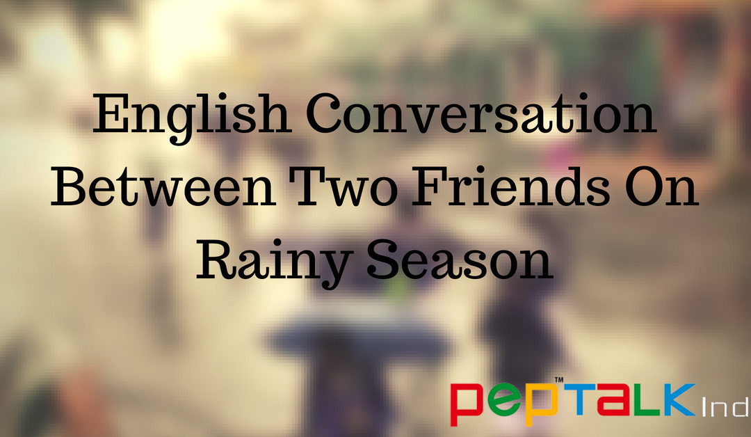 English Conversation About Rainy Season
