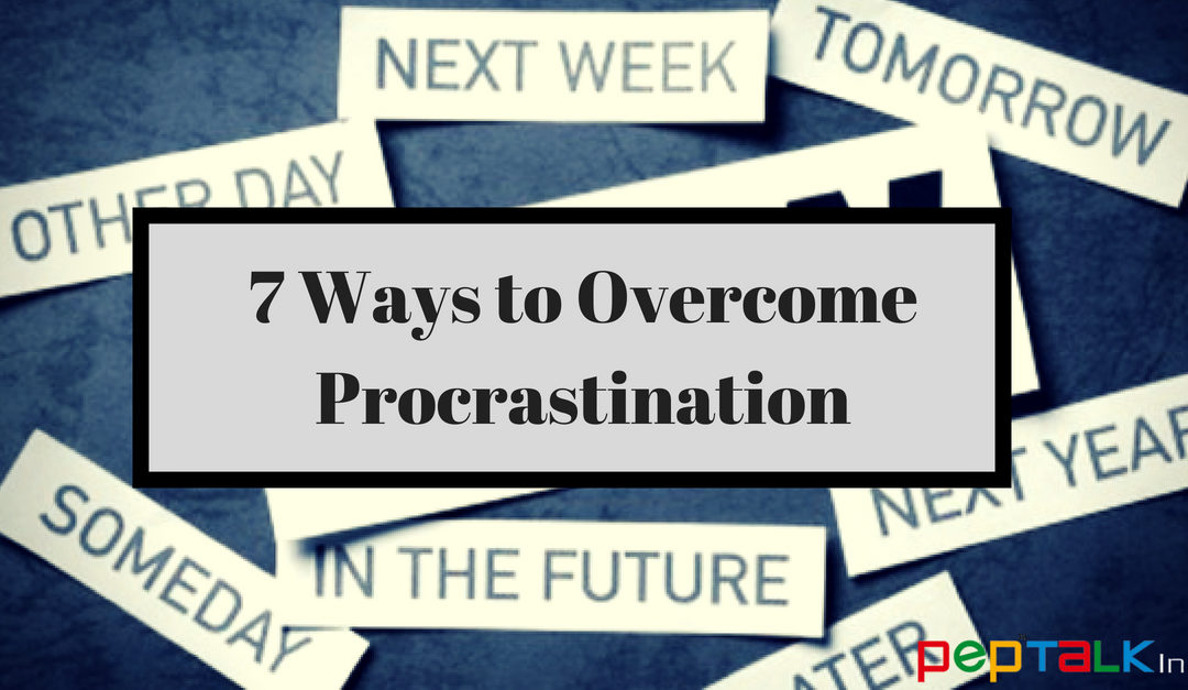 How To Overcome Procrastination- 7 Steps To Lead a More Productive Life