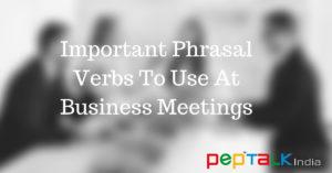 Phrasal Verbs At Business Meetings