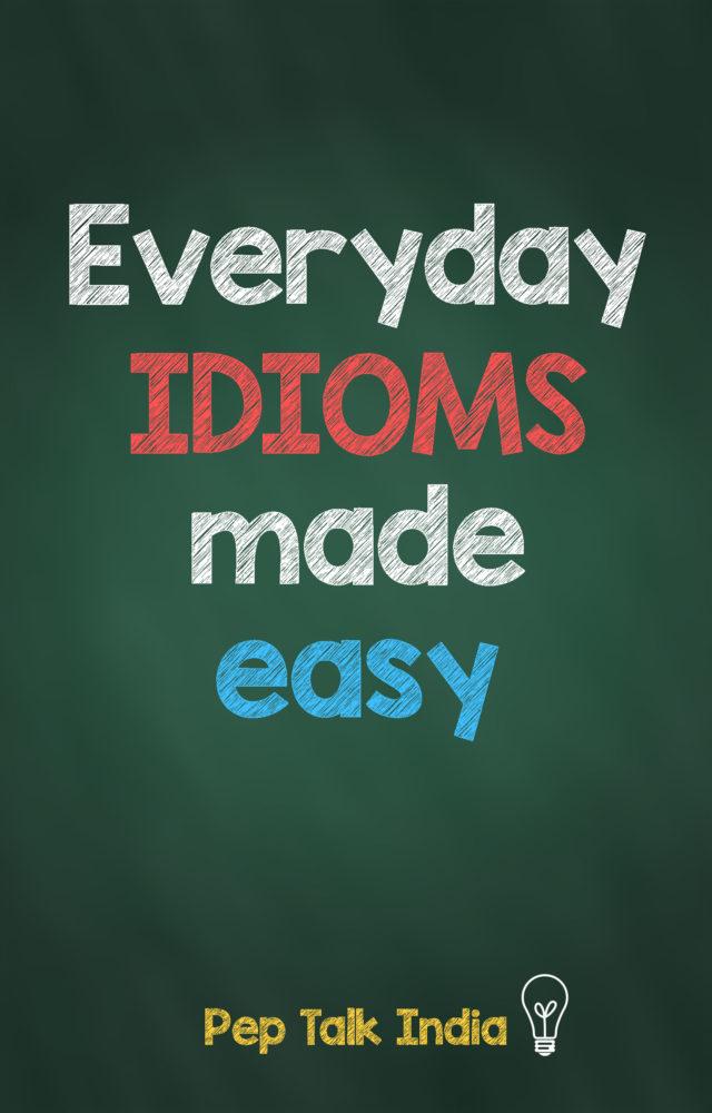 Everyday idioms Pep Talk