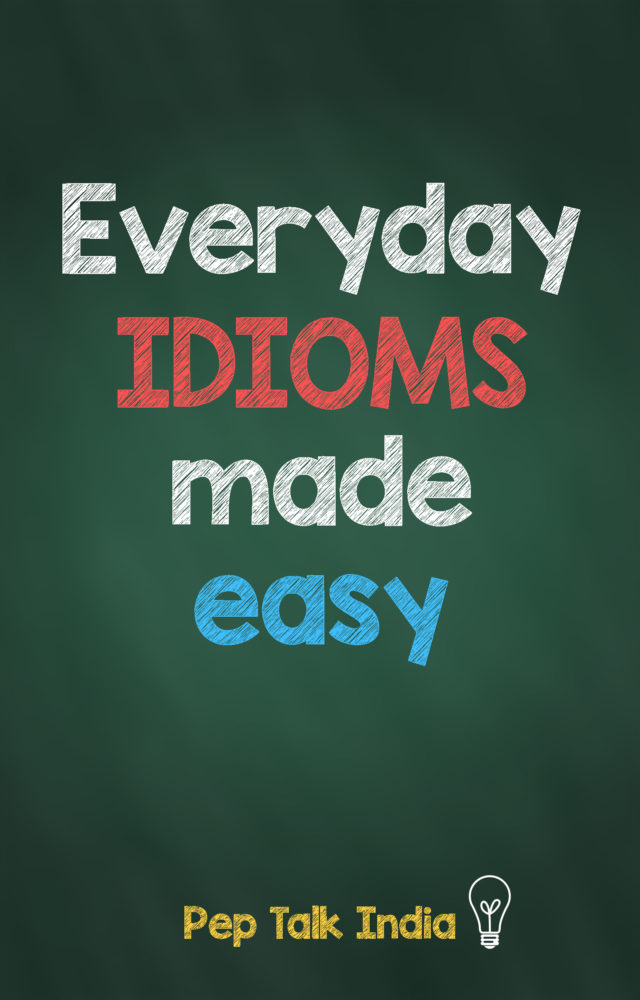 everyday_idioms_made_easy