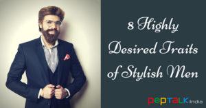 Highly Desired Traits of Stylish Men