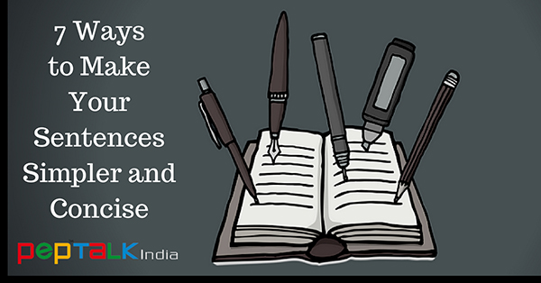 Improve Your Writing Skills- 7 Ways to Make Your Sentences Simpler and Concise