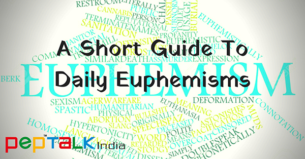 A Short Guide To Daily Euphemisms