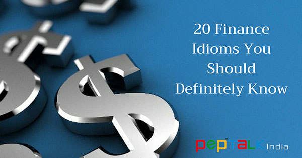 20 Financial Idioms You Should Definitely Know