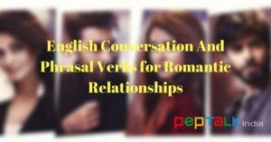 Phrasal Verbs Romantic Relationships