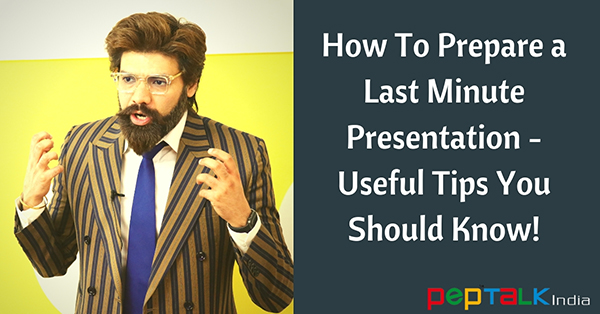 How To Prepare a Last-Minute Presentation? Useful Tips You Should Know