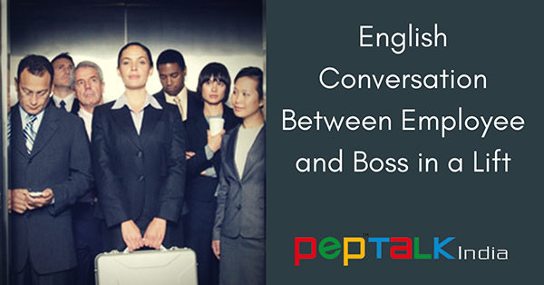English Conversation Between Employee and Boss in Lift