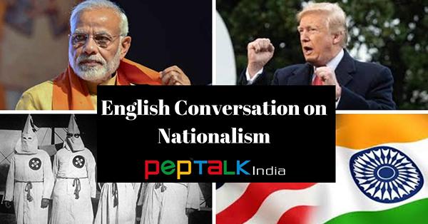 English Conversation On Nationalism: Debating the Merits and Demerits