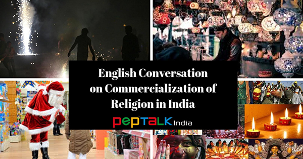 English Conversation on Commercialization of Religion