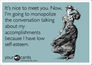 Monopolize conversation