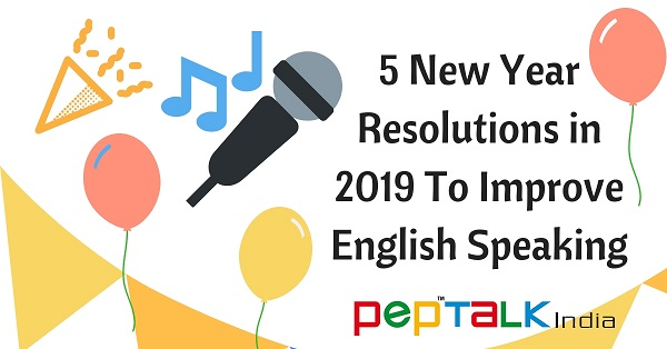 Top 5 New Year 2019 Resolutions To Improve English Speaking