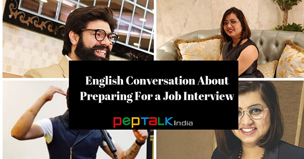 English Conversation About Preparing For a Job Interview