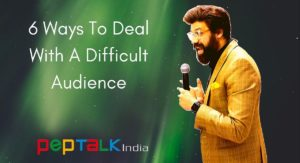 Dealing with a difficult audience