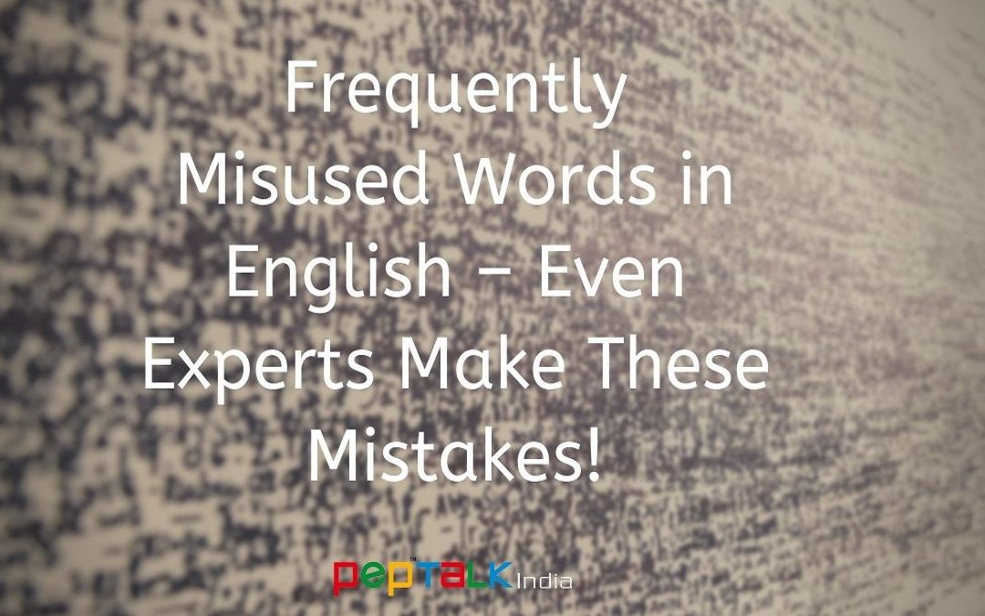Frequently Misused Words in English – Even Experts Make These Mistakes!