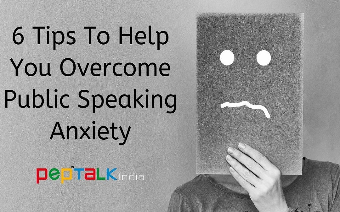 6 Tips To Help You Overcome Public Speaking Anxiety