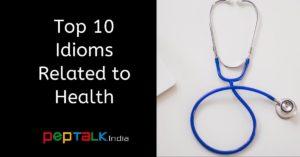 Top 10 Health Idioms