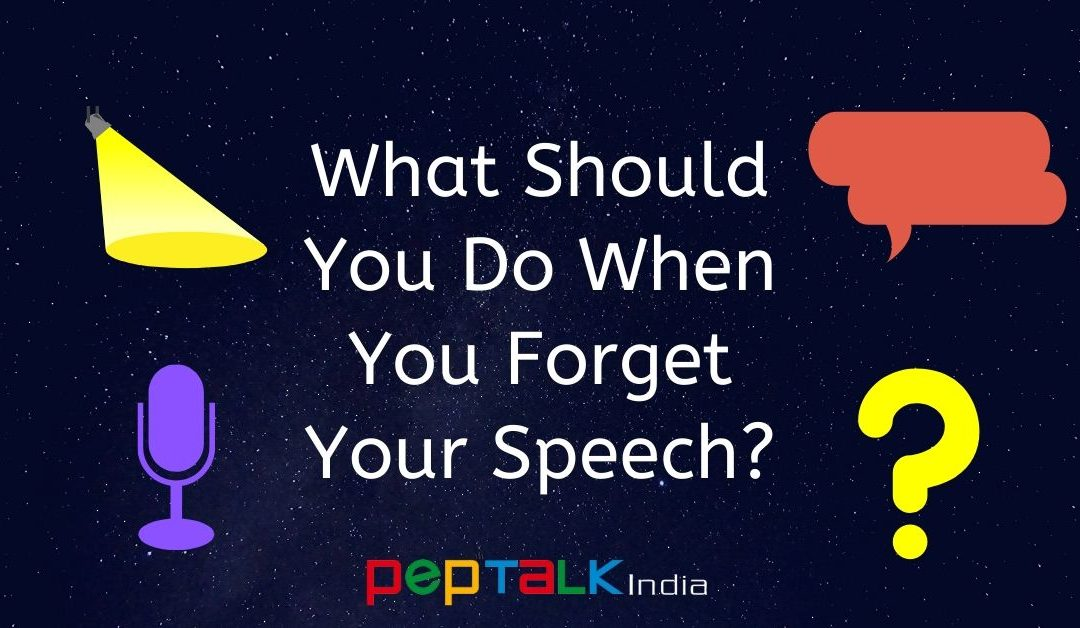 What Should You Do When You Forget Your Speech?
