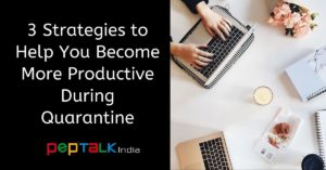 Strategies to become more productive during quarantine