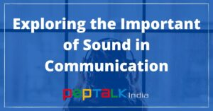 Effect of sound on communication